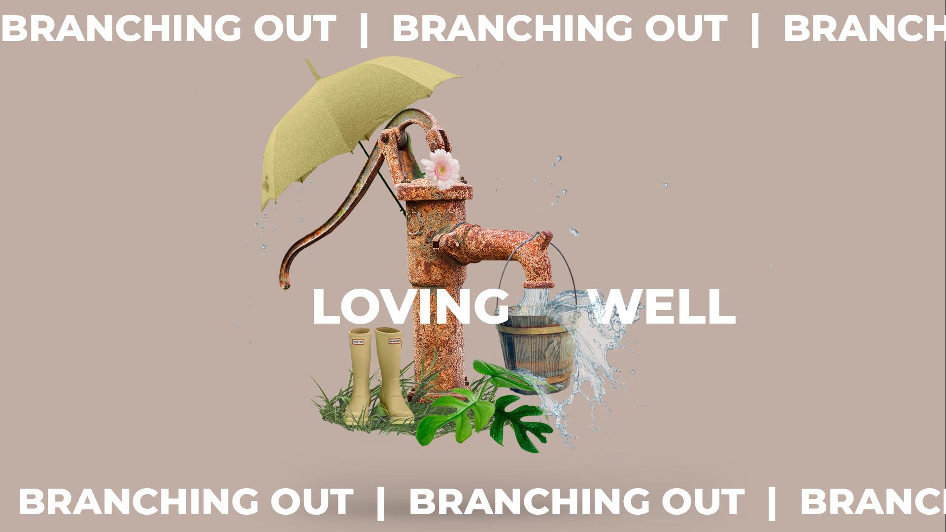 Loving Well: Love Grows… – Dallas Beutler